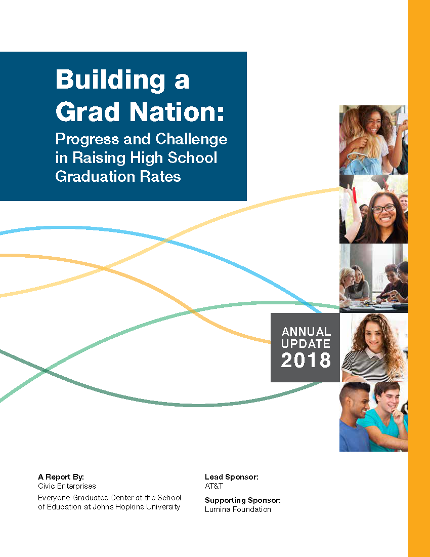 2018 Building a Grad Nation: Progress and Challenge in Raising High School Graduation Rates