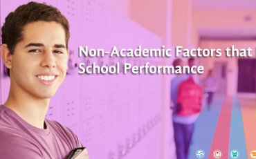 Non-Academic Factors that Impact School Performance